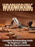 Woodworking: Complete Woodworking Guide for Beginner's With Step-by-Step Instructions (BONUS - 16,000 Woodworking Plans and Projects)