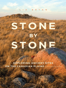 Stone by Stone: Exploring Ancient Sites on the Canadian Plains, Second Edition
