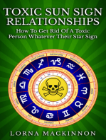 Toxic Sun Sign Relationships. How To Get Rid Of A Toxic Person Whatever Their Star Sign