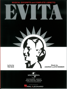 Evita - Musical Excerpts and Complete Libretto