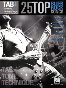 25 Top Blues/Rock Songs - Tab. Tone. Technique.: Tab+