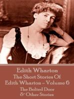 The Short Stories Of Edith Wharton - Volume VI