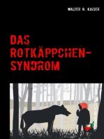 Das Rotkäppchen-Syndrom