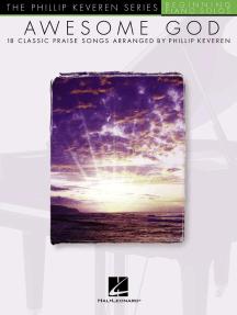 Awesome God: arranged by Phillip Keveren Phillip Keveren Series