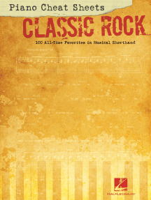 Piano Cheat Sheets: Classic Rock (Songbook): 100 All-Time Favorites in Musical Shorthand
