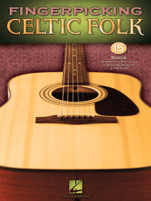Fingerpicking Celtic Folk: 15 Songs Arranged for Solo Guitar in Standard Notation & Tab
