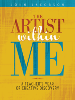 The Artist Within Me: A Teacher's Year of Creative Rediscovery