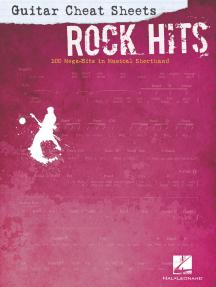 Guitar Cheat Sheets: Rock Hits: 100 Mega-Hits in Musical Shorthand