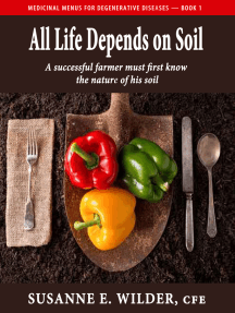 All Life Depends on Soil: A Successful Gardener Must First Know the Nature of His Soil