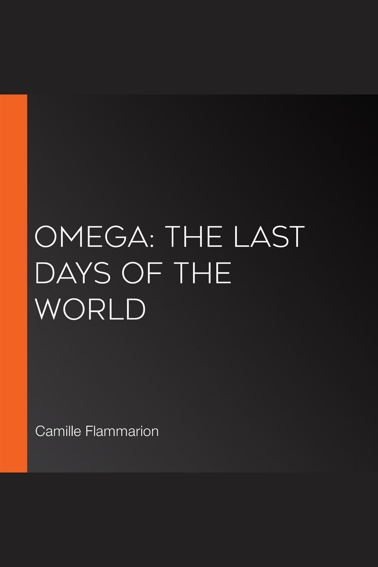 omega the last days of the world by librivox community camille flammarion read ebook. Black Bedroom Furniture Sets. Home Design Ideas