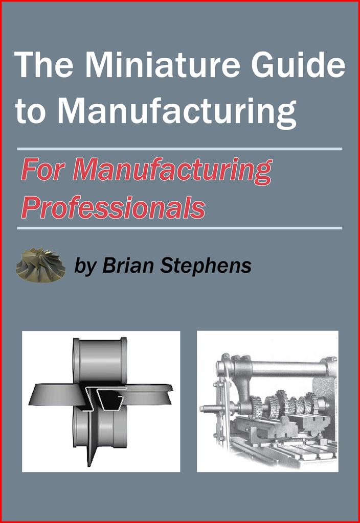 The Miniature Guide To Manufacturing By Brian Stephens By Brian