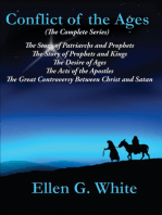 Conflict of the Ages (The Complete Series): The Story of Patriarchs and Prophets; The Story of Prophets and Kings; The Desire of Ages; The Acts of the Apostles; The Great Controversy Between Christ and Satan