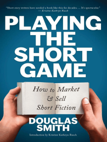Playing the Short Game: How to Market & Sell Short Fiction: Writing Guides