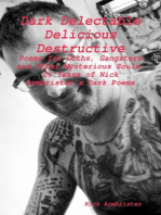"""Dark Delectable Delicious Destructive - Poems for Goths, Gangsters and Other Mysterious Souls"""
