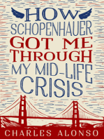 How Schopenhauer Got Me Through My Mid-Life Crisis