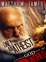 Only An Atheist Can Help God Save The World