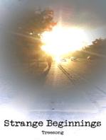 Strange Beginnings