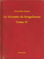 Le Vicomte de Bragelonne - Tome IV