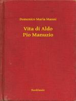Vita di Aldo Pio Manuzio