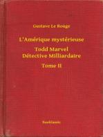 L'Amérique mystérieuse - Todd Marvel Détective Milliardaire - Tome II
