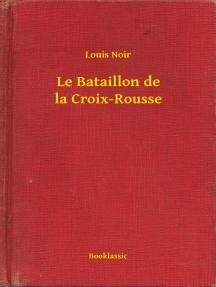 Le Bataillon de la Croix-Rousse