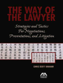 The Way of the Lawyer: Strategies and Tactics for Negotiations, Presentations, and Litigation