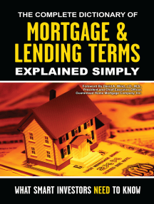 The Complete Dictionary of Mortgage & Lending Terms Explained Simply: What Smart Investors Need to Know
