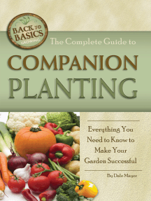 The Complete Guide to Companion Planting: Everything You Need to Know to Make Your Garden Successful