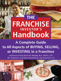 The Franchise Investor's Handbook: A Complete Guide to All Aspects of Buying Selling or Investing in a Franchise