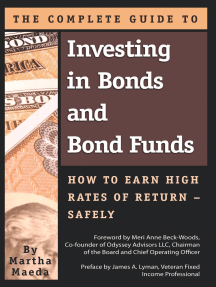 The Complete Guide to Investing in Bonds and Bond Funds: How to Earn High Rates of Returns – Safely