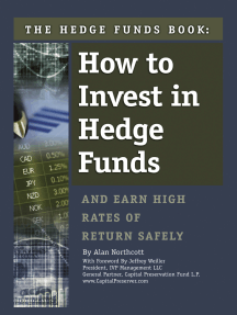The Hedge Funds Book: How to Invest In Hedge Funds & Earn High Rates of Returns Safely