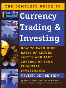 The Complete Guide to Currency Trading & Investing: How to Earn High Rates of Return Safely and Take Control of Your Financial Investments REVISED 2nd Edition