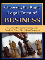 Choosing the Right Legal Form of Business: The Complete Guide to Becoming a Sole Proprietor, Partnership,? LLC, or Corporation