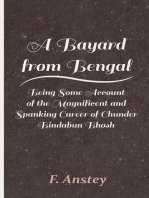 A Bayard from Bengal - Being Some Account of the Magnificent and Spanking Career of Chunder Bindabun Bhosh