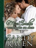 Miss Amelia accalappia un duca (Le cronache dei Caversham, il prequel)