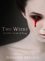 Two Weeks and Other Periods of Decay