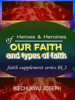 Heroes and Heroines of our Faith and Types of Faith (Faith Supplement Series Book 2)