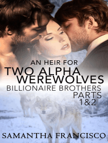 An Heir for Two Alpha Werewolves Parts 1&2 (Billionaire Brothers)