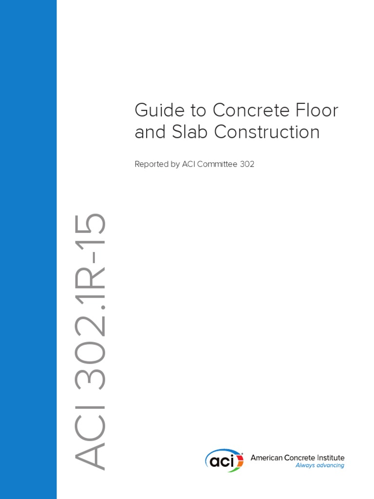 Aci 302 1r 15 Guide To Concrete Floor And Slab Construction Scribd
