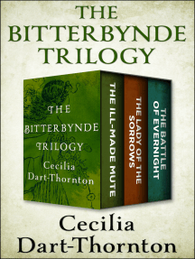The Bitterbynde Trilogy: The Ill-Made Mute, The Lady of the Sorrows, and The Battle of Evernight