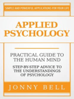 Applied Psychology: Practical Guide to the Human Mind, Step-by-Step Advice to the Understandings of Psychology