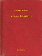 Creep, Shadow!