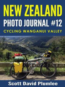 New Zealand Photo Journal #12: Cycling Wanganui Valley
