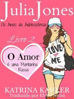 Julia Jones - Os Anos da Adolescência - Livro 2