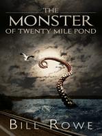 The Monster of Twenty Mile Pond