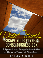 Dear Friend... Escape Your Poverty Consciousness Box