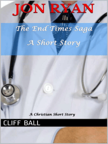 Jon Ryan: A Christian End Times Short Story: The End Times Saga, #8
