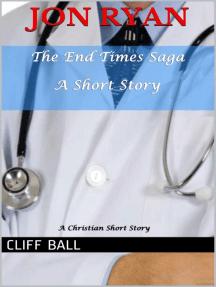 Jon Ryan: A Christian End Times Short Story: The End Times Saga, #8