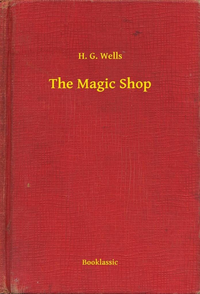 the magic shop by h g wells read online. Black Bedroom Furniture Sets. Home Design Ideas