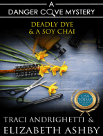 Deadly Dye and a Soy Chai (a Danger Cove Hair Salon Mystery)